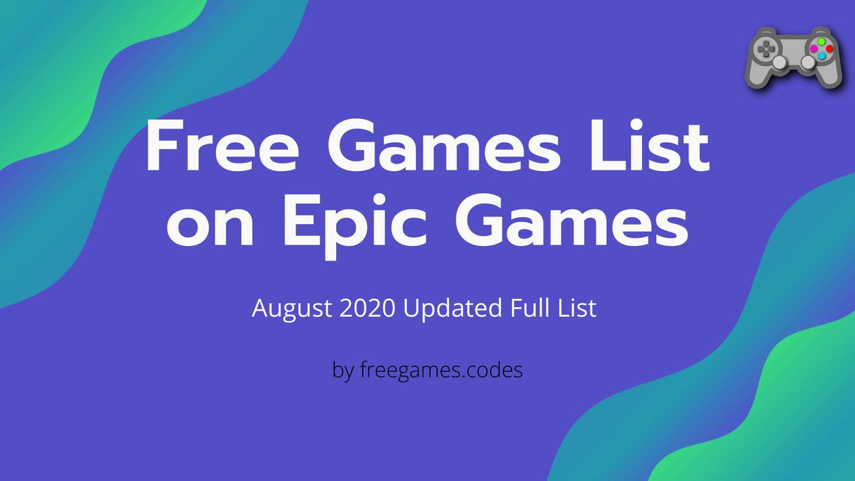 Free Games List For August 2020 On Epic Games Store Free Games Codes